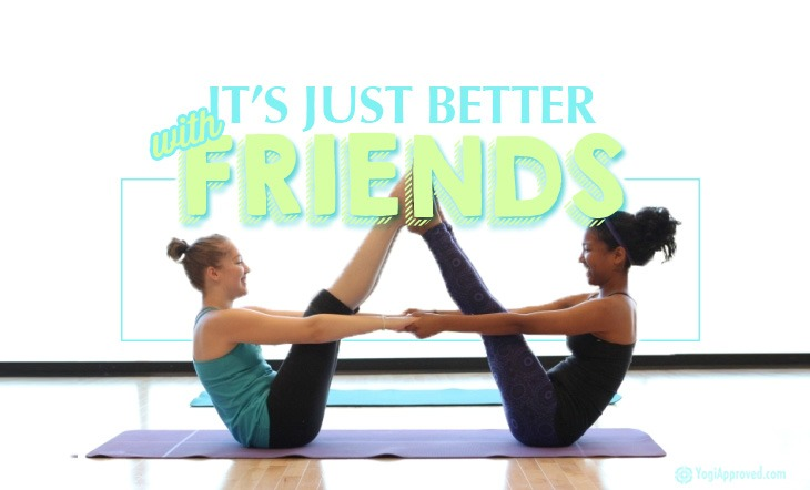 10 Reasons Your Best Friend Is The Perfect Yoga Partner