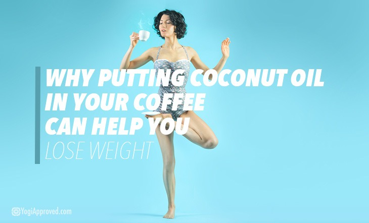 Why Putting Coconut Oil in Your Coffee Can Help You Lose Weight