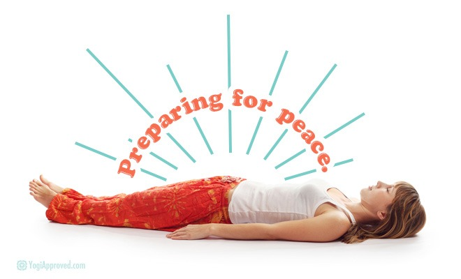 Preparing for Peace – From Savasana to Your Life