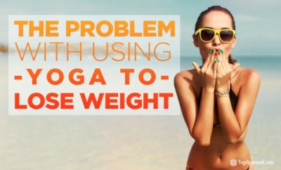 the problem with using yoga to lose weight