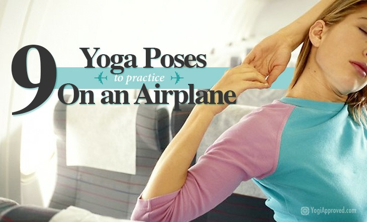 Traveling? You Can Practice These 9 Yoga Poses On the Airplane!