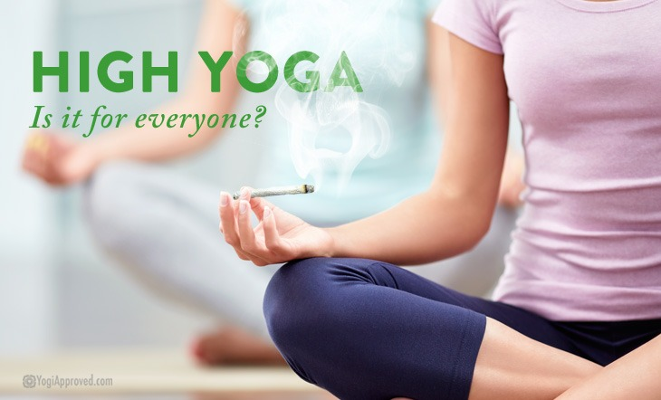 High Yoga: Does Weed Have a Place in Your Yoga Practice?