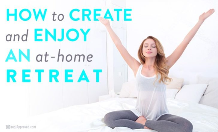 12 Steps to Create a DIY At-Home Wellness Retreat for Yourself