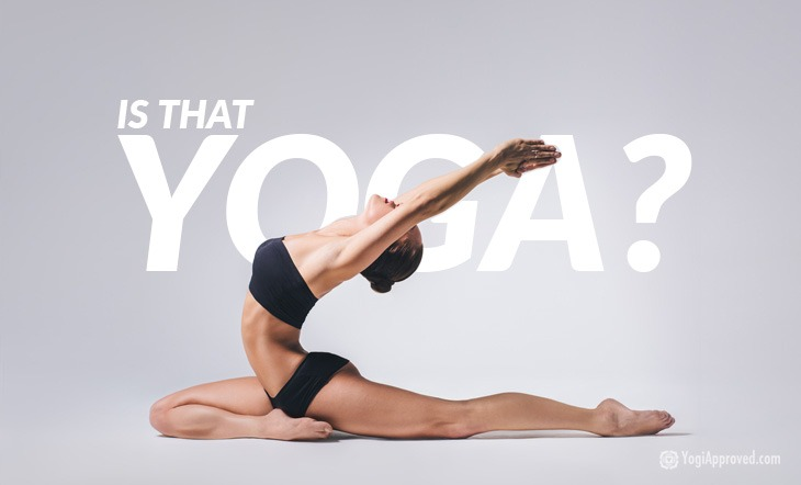 "Is Your ""Yoga"" Style Really Yoga?"