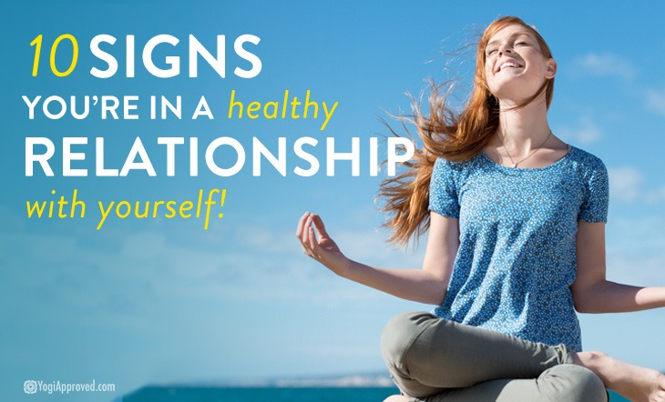 10 Signs You Are in a Healthy Relationship with Yourself