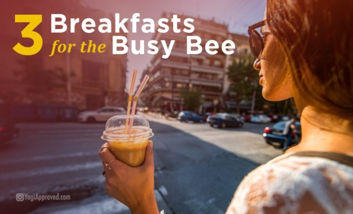 3 Busy Bee Breakfasts to Fuel Your Day