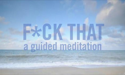 fuck-that-a-guided-meditation