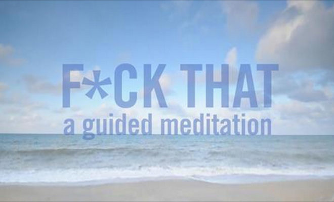 Fuck That A Guided Meditation