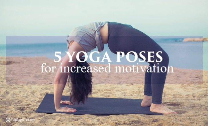 5 Yoga Poses That Motivate You in Your Life