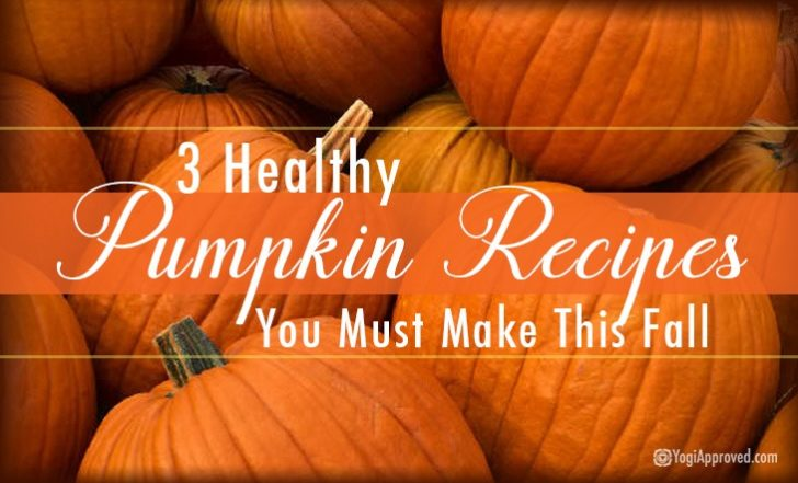 3 Healthy Pumpkin Recipes You Must Make This Fall