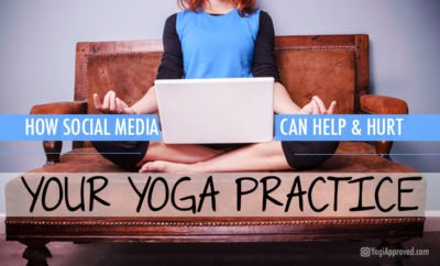 How-Social-Media-Can-Help-&-Hurt-Your-Yoga-Practice