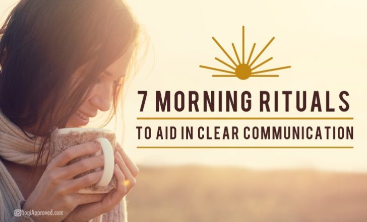 7 Morning Rituals to Aid in Clear Communication