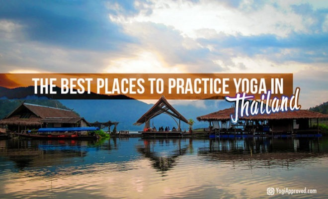Best Places To Practice Yoga In Thailand