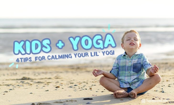 Kid's Yoga: 4 Yoga Techniques to Help Your Child Relax and Unwind
