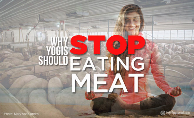 Yogis Should Stop Eating Meat