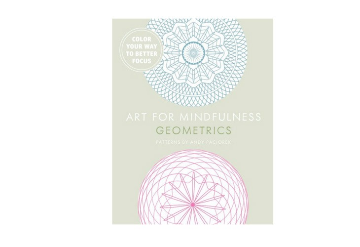 Art For Mindfulness Geometric Mindful Meditation Coloring Book ($7)