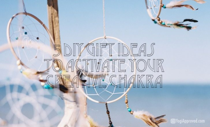 5 DIY Gift Ideas to Activate Your Creativity Chakra