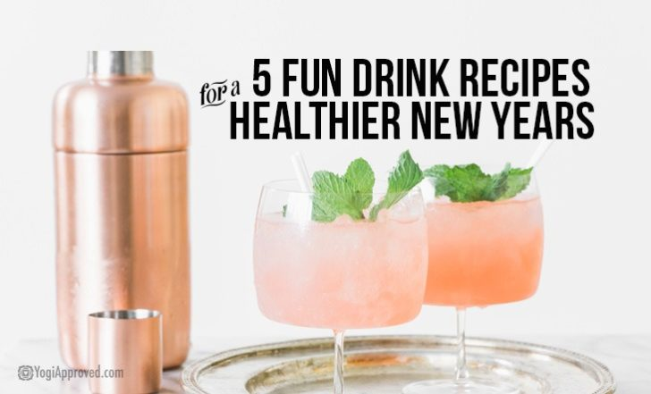 5 Fun and Healthy Drink Recipes For Your NYE Party