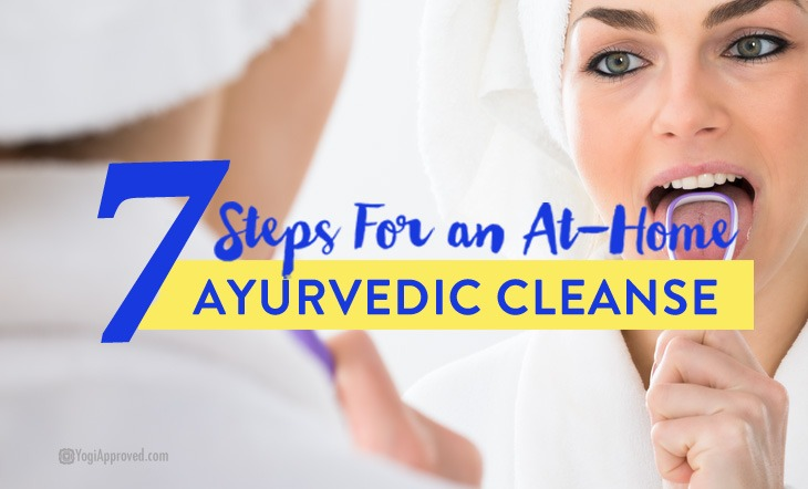 7 Steps For an At-Home Ayurvedic Cleanse