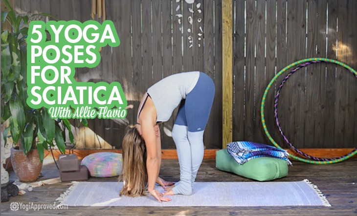 5 Yoga Poses To Soothe Your Sciatica