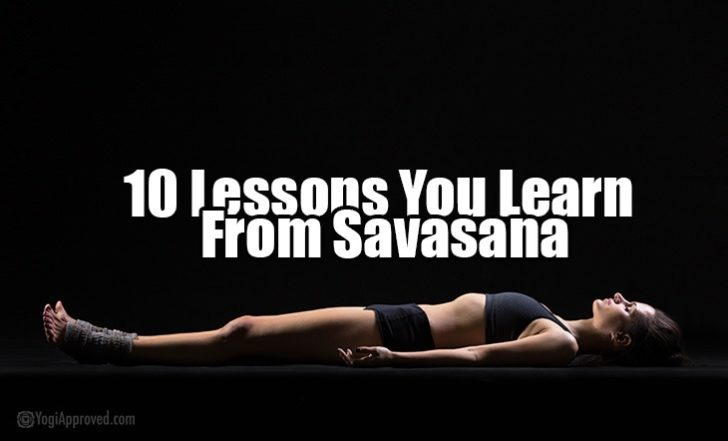 10 Lessons You Can Learn From Savasana