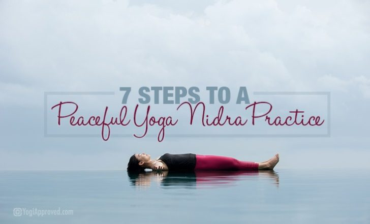 Follow These 7 Steps for a Peaceful Yoga Nidra Practice