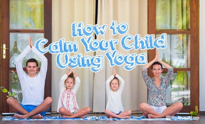 Calm Your Child With Yoga