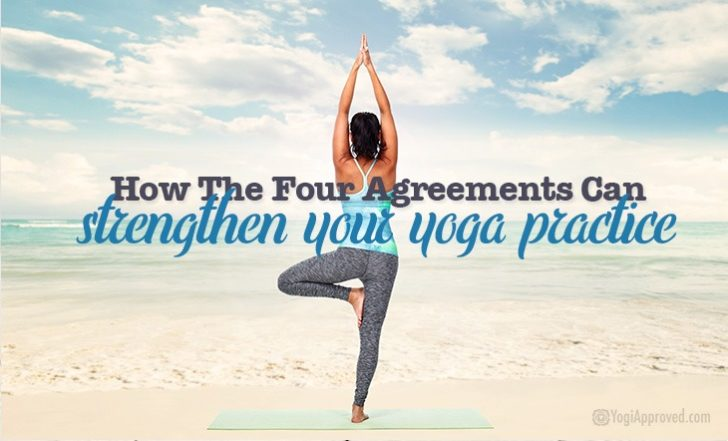 How The Four Agreements Can Strengthen Your Yoga Practice