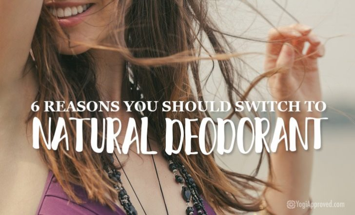 6 Reasons You Should Switch to Natural Deodorant NOW!