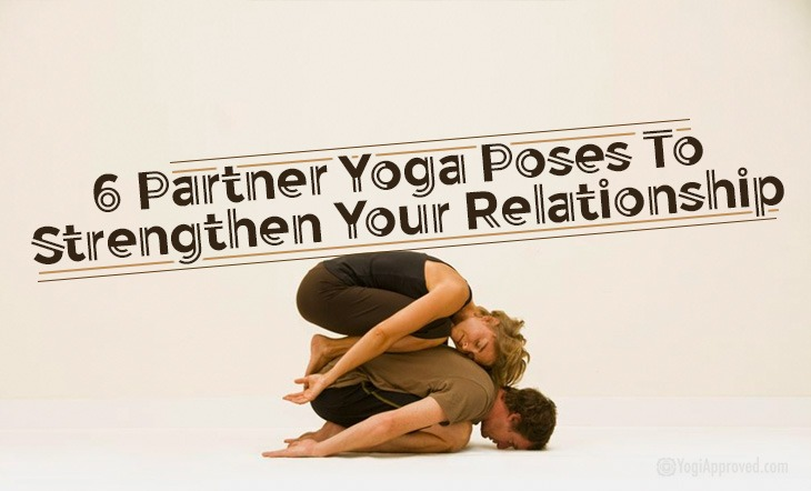 6 Partner Yoga Poses To Strengthen Your Relationship