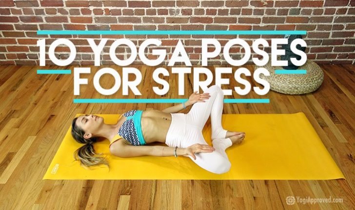 These 10 Yoga Poses Are Proven to Reduce Stress