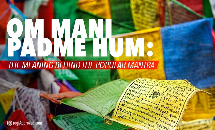 Om Mani Padme Hum The Meaning Behind The Popular Mantra Yogiapproved