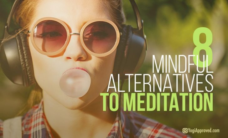 8 Mindful Alternatives to Meditation