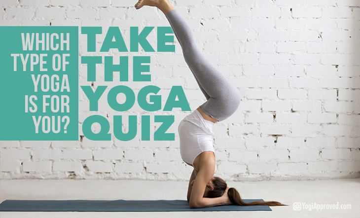 Which Type Of Yoga Should You Practice Take The Quiz To Find Out