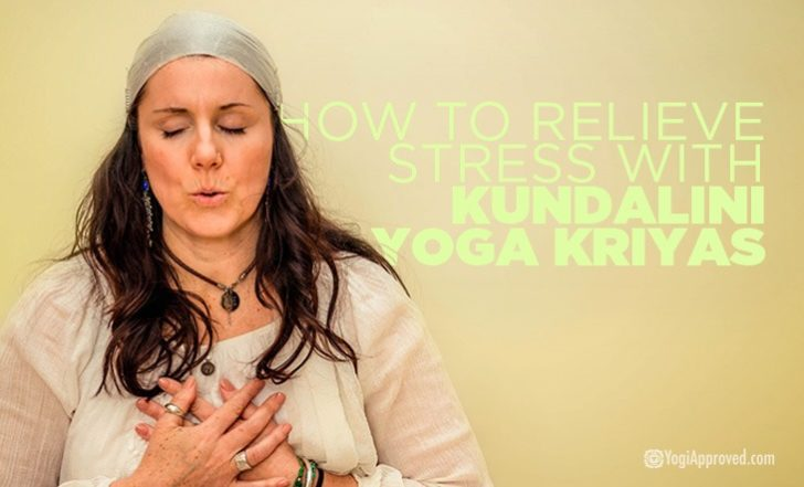 How to Relieve Stress with Kundalini Yoga Kriyas