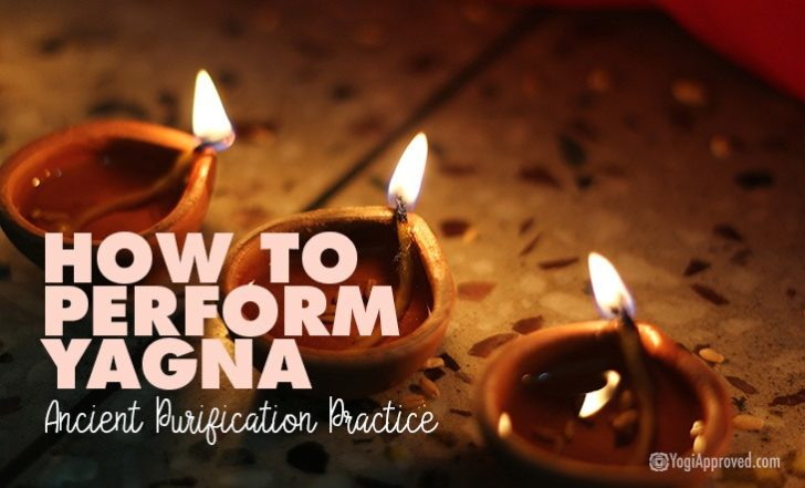 How to Perform Yagna: An Ancient Purification Practice