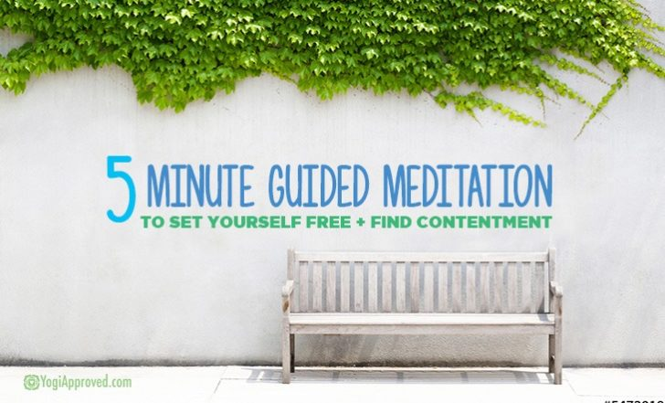 5-Minute Guided Meditation to Set Yourself Free + Find Contentment