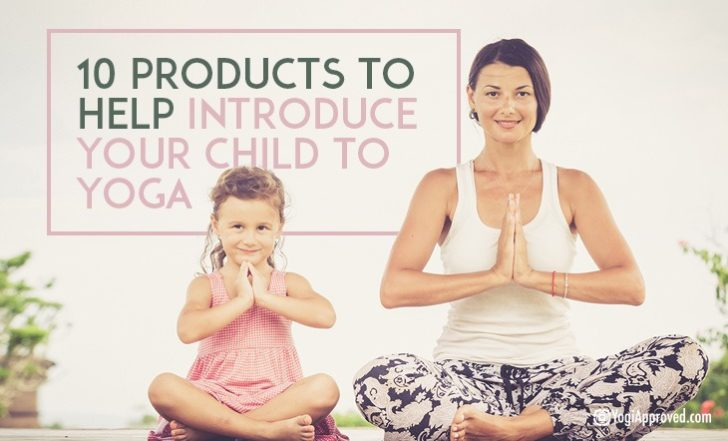 10 Products to Help Introduce Your Child to Yoga