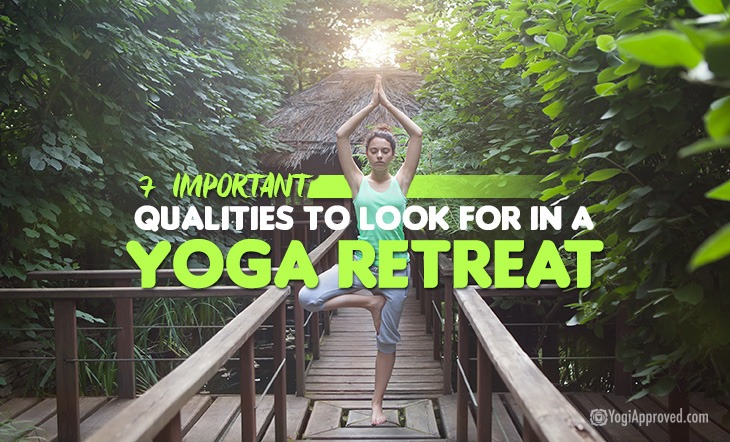 The 7 Most Important Qualities to Look for in a Yoga Retreat