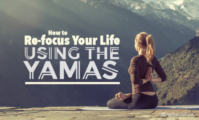 How To Use The Yamas Life Focus