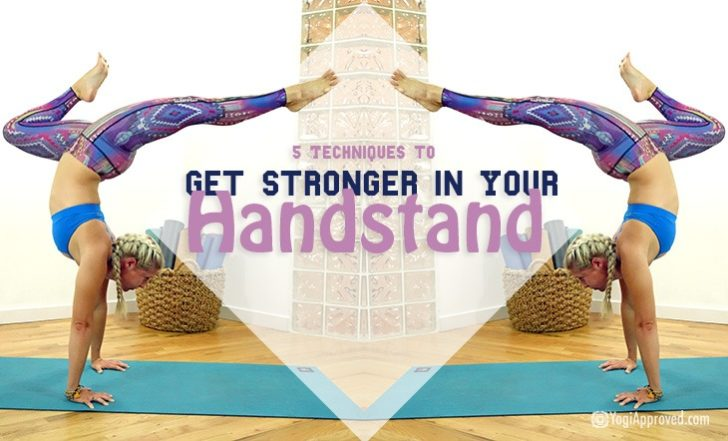 5 Techniques to Get You Stronger in Your Handstand