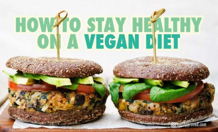 Follow These 7 Tips to Help You Stay Healthy on a Vegan Diet