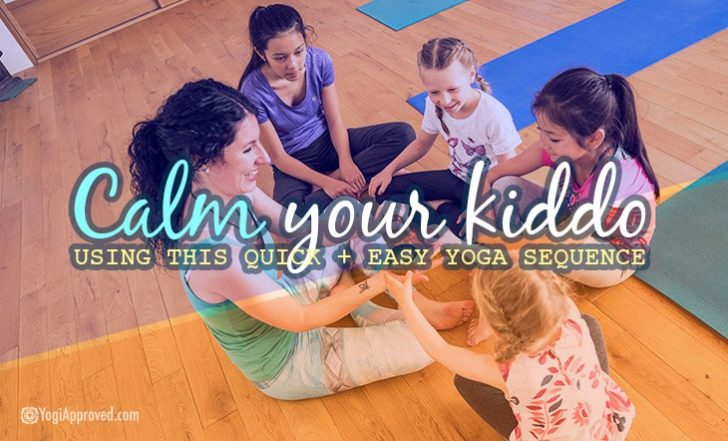 Calm Your Kiddo With This Easy and Fun Yoga Sequence