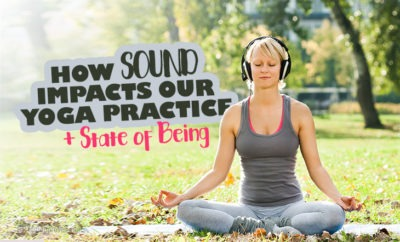 how sound impacts yoga