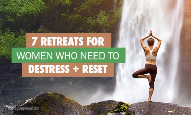 Retreats For Women Who Need To Destress
