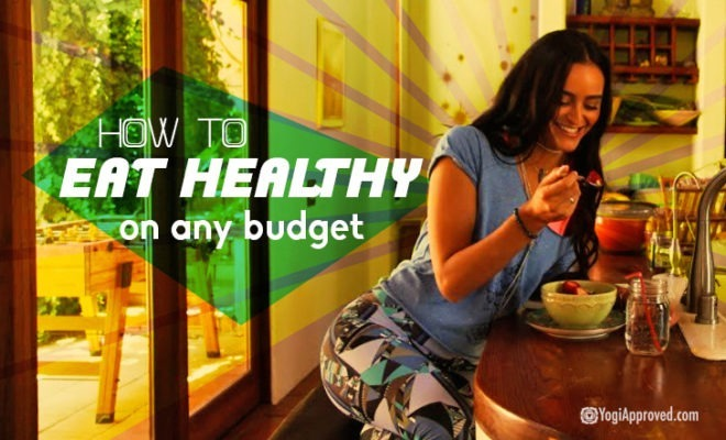 How To Eat Healthy On Any Budget