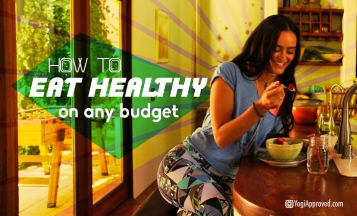 Your Quick Guide to Eating Healthy On a Budget