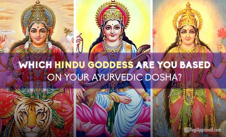 Which Hindu Goddess Are You Based on Your Ayurvedic Dosha?