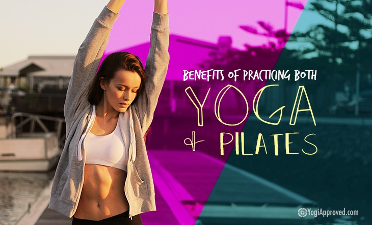 5 Surprising Benefits of Practicing Both Yoga AND Pilates