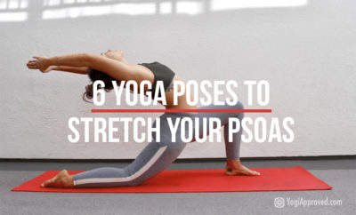 6 yoga poses to stretch your psoas